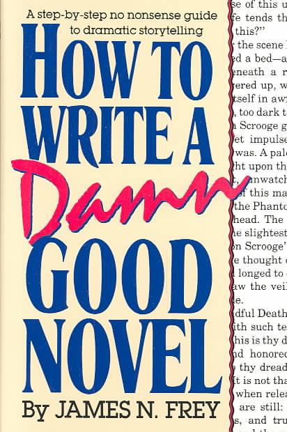 How to Write a Damn Good Novel By Frey, James N.