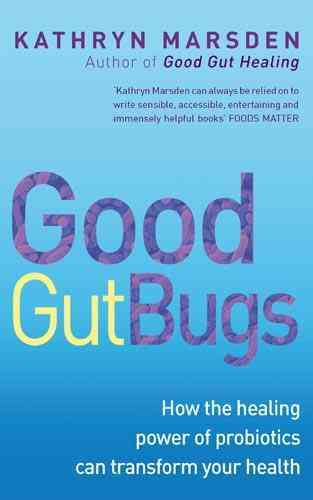 Good Gut Bugs By Marsden, Kathryn