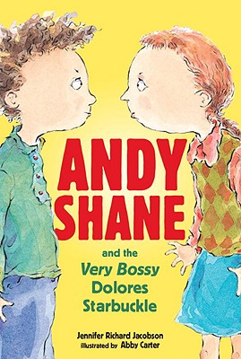 Andy Shane And the Very Bossy Dolores Starbuckle By Jacobson, Jennifer Richard/ Carter, Abby (ILT)