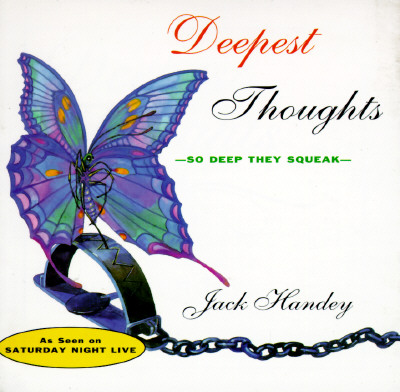 Deepest Thoughts By Handy, Jack